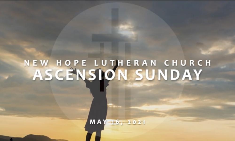 Ascension Sunday 2021