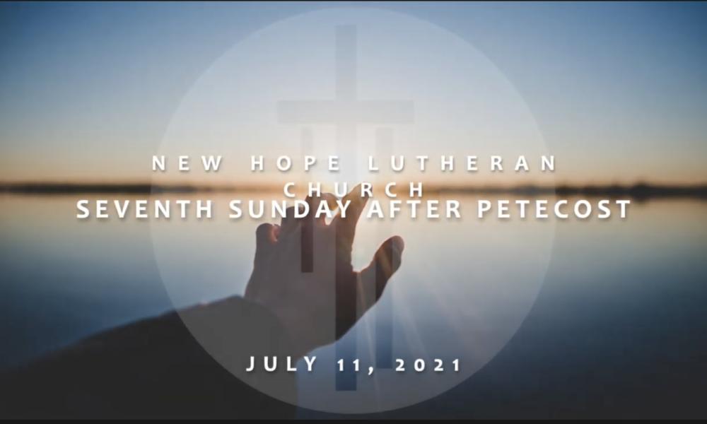 Seventh Sunday after Pentecost 2021