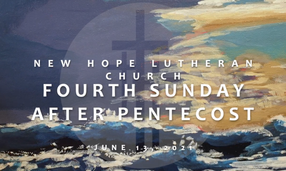 Fourth Sunday after Pentecost 2021