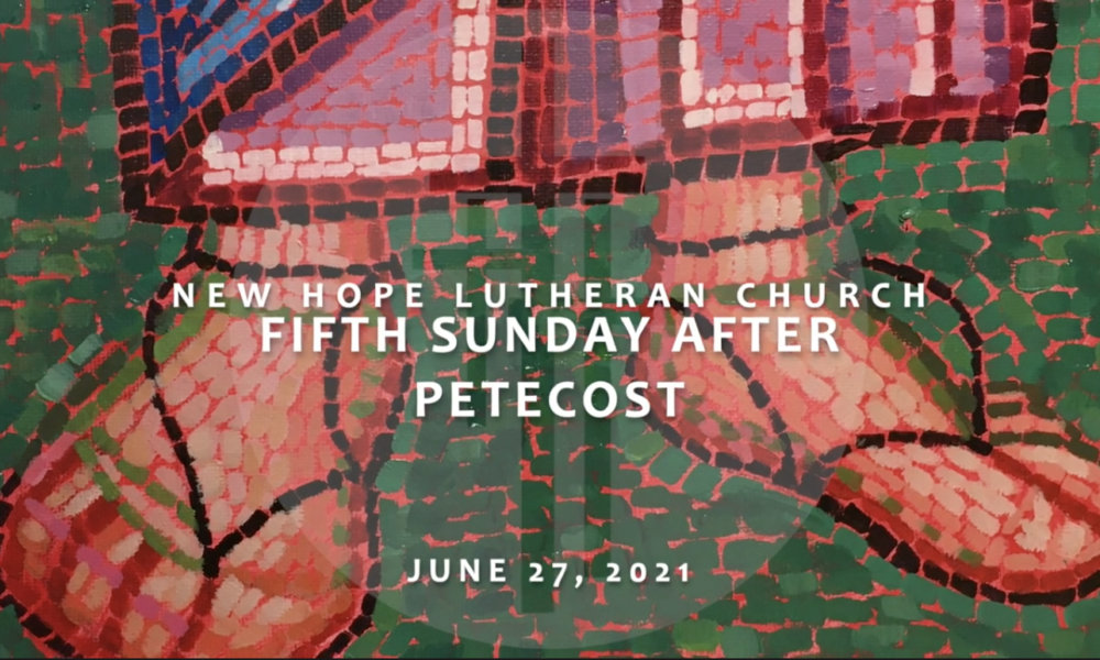 Fifth Sunday after Pentecost 2021