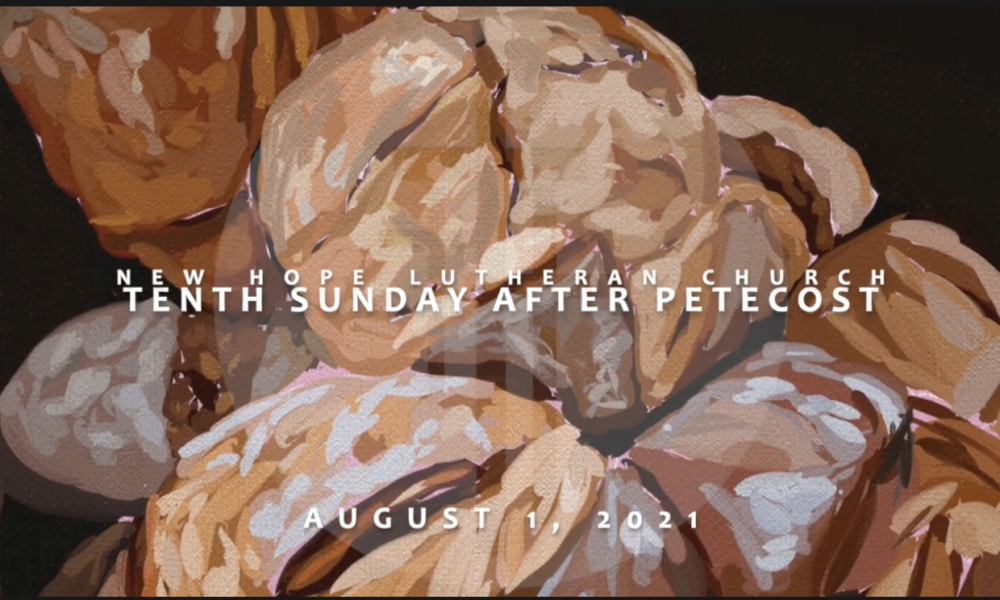 Tenth Sunday after Pentecost 2021
