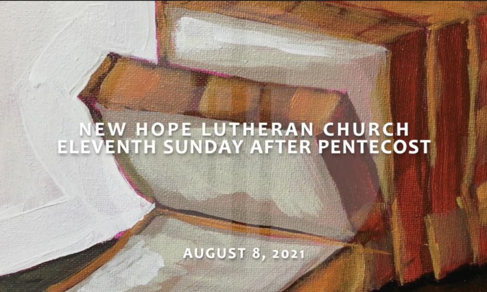 Eleventh Sunday after Pentecost 2021