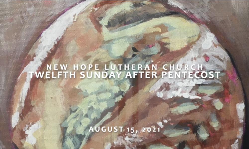 Twelfth Sunday after Pentecost 2021