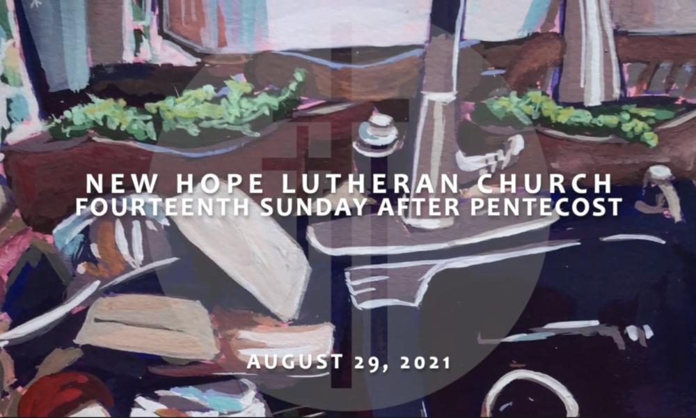 Fourteenth Sunday After Pentecost 2021