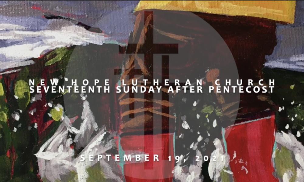 Seventeenth Sunday after Pentecost 2021